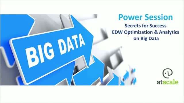 Secrets for Success with EDW Optimization and Analytics on Big Data