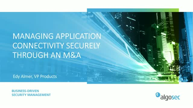 Managing application connectivity securely through a Merger or Acquisition[APAC]