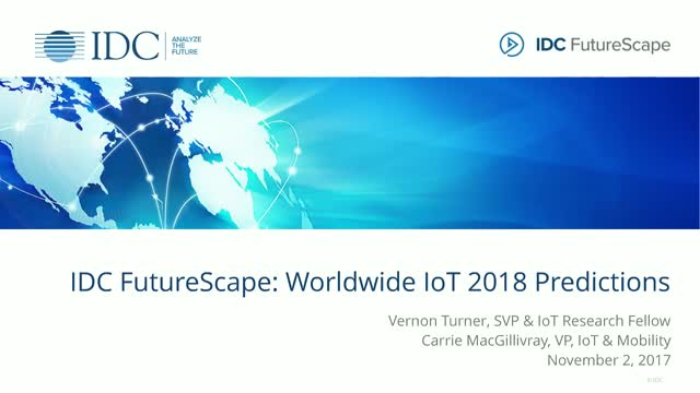 IDC FutureScape: Worldwide Internet of Things (IoT) 2018 Predictions