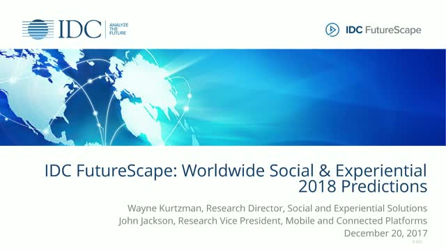 IDC FutureScape: Worldwide Social and Experiential 2018 Predictions