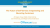 The Future of Self-Service: Empowering and Educating Customers