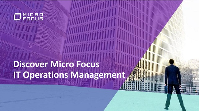 Discover Micro Focus IT Operations Management