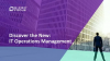 Discover the New: IT Operations Management