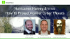 How To Protect Against Harvey & Irma Cyber Threats