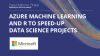 Azure Machine Learning and R to Speed-up Data Science Projects