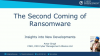 The Second Coming of Ransomware - Insights into New Developments