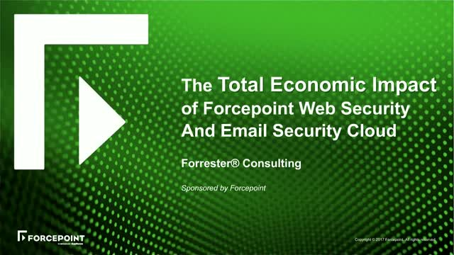 The Total Economic Impact of Forcepoint Web Security And Email Security Cloud