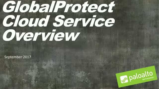 Securing Your Global Workforce With GlobalProtect Cloud Service