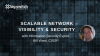 Scalable Network Visibility & Security with Information Expert, Bill Ward, CISSP