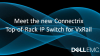 Meet the new Connectrix Top-of-Rack IP Switch for VxRail