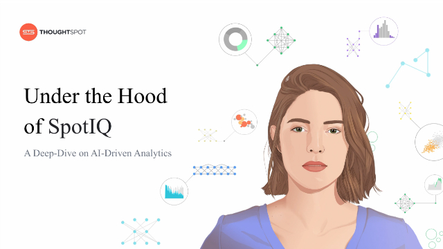 Go Under the Hood of SpotIQ: A Deep Dive on AI-Driven Analytics