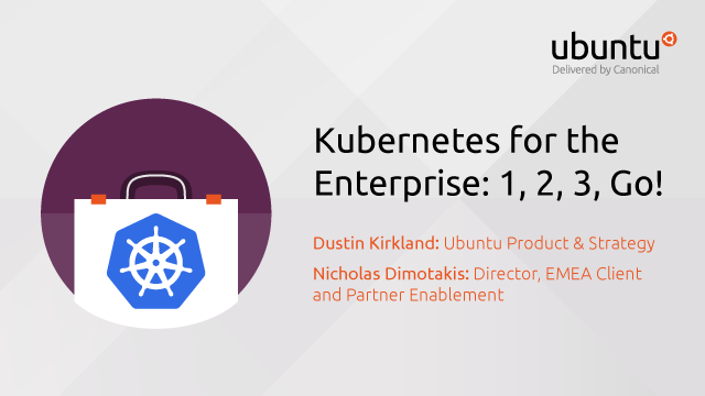 Kubernetes for the Enterprise: 1, 2, 3, Go!
