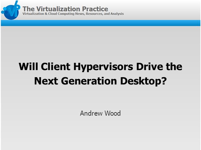 Will Client Hypervisors Drive Next Generation Desktop?