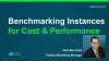 Benchmarking Instances for Cost and Performance