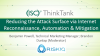 Reducing the Attack Surface via Internet Reconnaissance, Automation & Mitigation