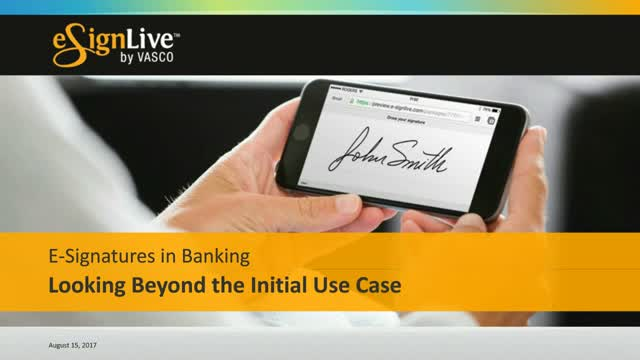 E-Signatures in Banking: Looking Beyond the Initial Use Case