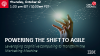 Powering the Shift to Agile