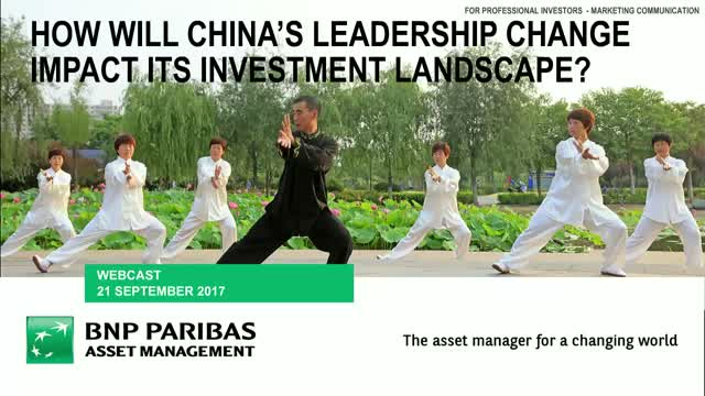 How will China's leadership change impact its investment landscape?