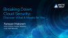 Breaking Down Cloud Security: Discover What it Means to You