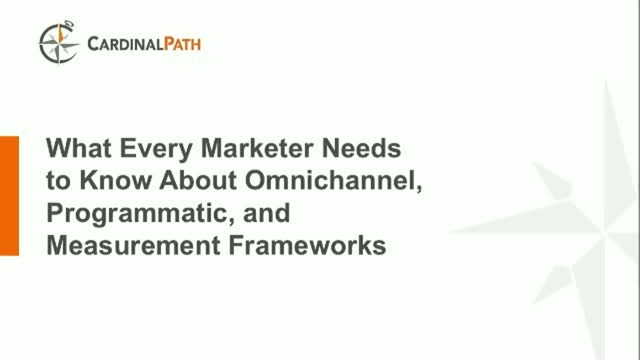 What Every Marketer Needs to Know About Omnichannel, Programmatic, & Measurement