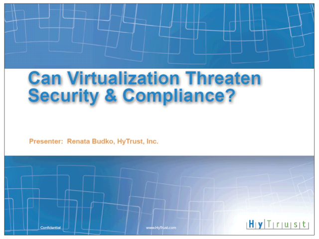 Can Virtualization Threaten Security & Compliance?