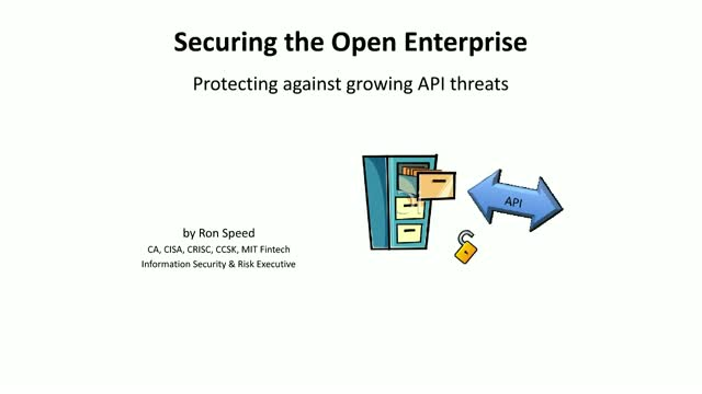 Securing the Open Enterprise - API Security Threats, Risks and Solutions