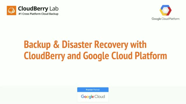 Backup and disaster recovery with Cloudberry Managed Backup and GCP
