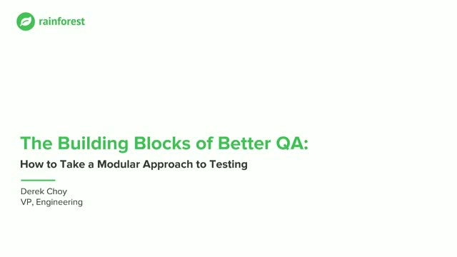 The Building Blocks of Better QA: How to Take a Modular Approach to Testing