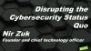 Disrupting the Cybersecurity Status Quo