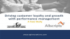 Driving Client Loyalty and Growth with Performance Management