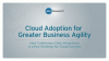 Cloud Adoption for Greater Business Agility