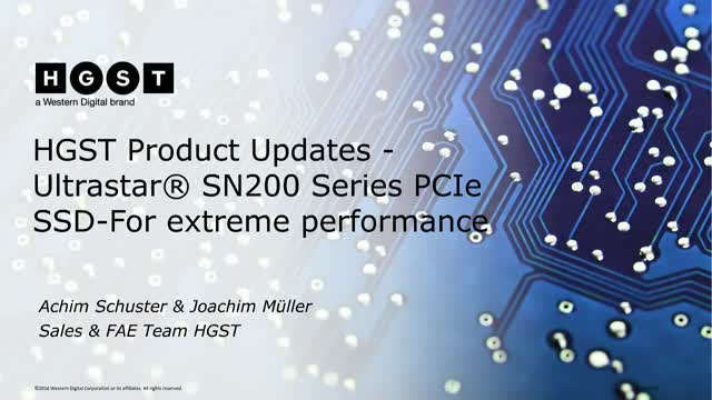 HGST Product Updates - Ultrastar® SN200 Series PCIe SSD-For extreme performance