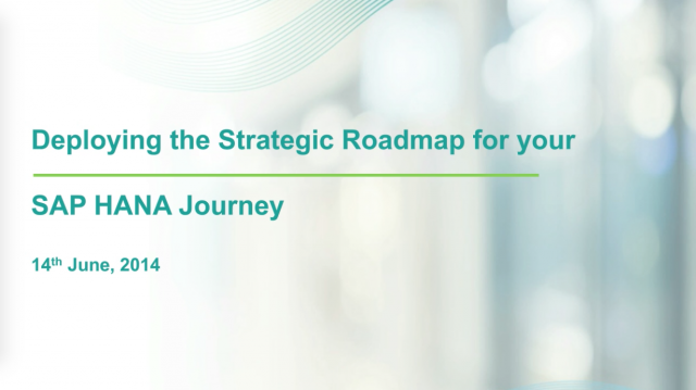 Deploying the Strategic Roadmap for your SAP HANA Journey