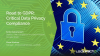 Road to GDPR: Critical Data Privacy Compliance