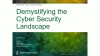 Demystifying the Cyber Security Landscape