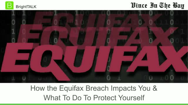 How the Equifax Breach Impacts You and What To Do To Protect Yourself