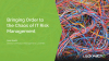Bringing Order to the Chaos of IT Risk Management