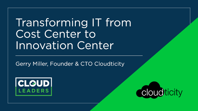 Transforming IT from Cost Center to Innovation Center