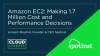 Amazon EC2: Making 1.7 Million Cost and Performance Decisions