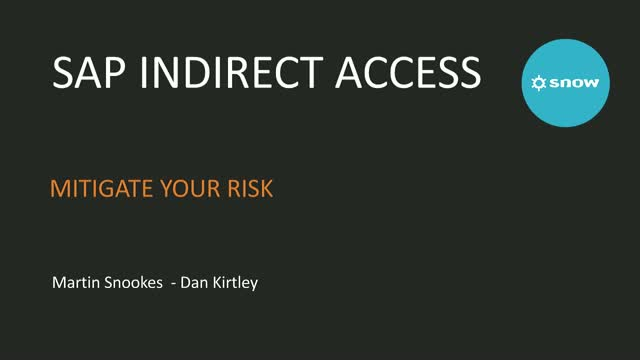 Snow for SAP Topic 2: Indirect Access Risk Mitigation