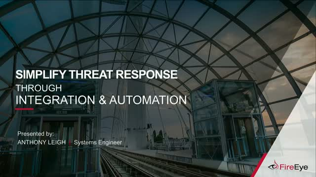 Simplify Threat Response Through Integration & Automation