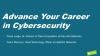 Advance Your Career in Cybersecurity