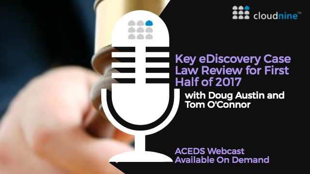 Key eDiscovery Case Law Review for First Half of 2017