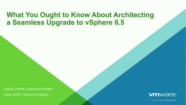 "VMware vSphere 6.5 Series: Best Practices and ""How Tos"" for Migration"