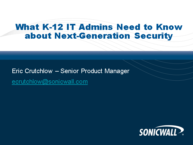 What K-12 IT Admins Need to Know About Next-Generation Security