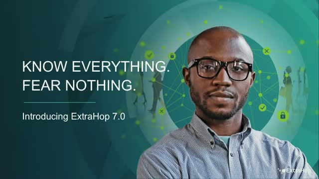 ExtraHop 7.0: Know the Shape of Your Enterprise