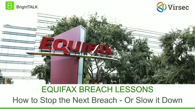 Equifax Breach Lessons: How to Stop the Next Breach - Or Slow it Down