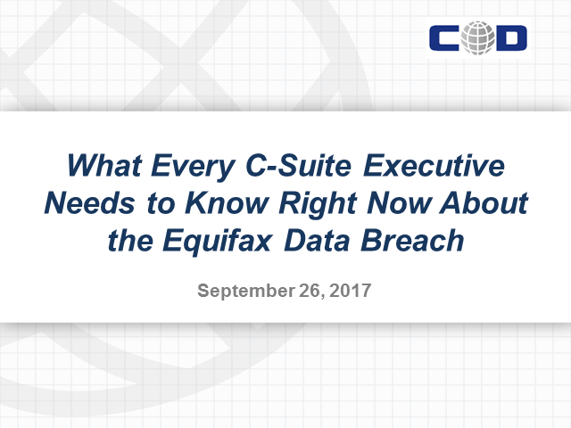 What Every C-Suite Executive Needs to Know Now About the Equifax Data Breach