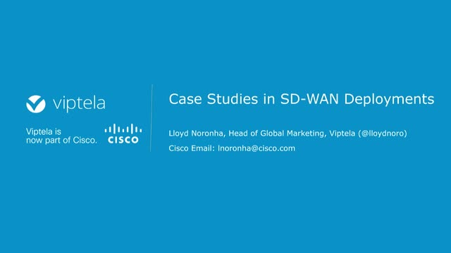 Three Case Studies in SD-WAN Deployments