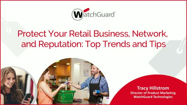 Protect Your Retail Business, Network, and Reputation: Top Trends and Tips